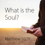 What is the soul? Matthew 10:28