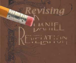 Chapter 02 – Daniel and the Revelation Revisions 1904 vs 1944