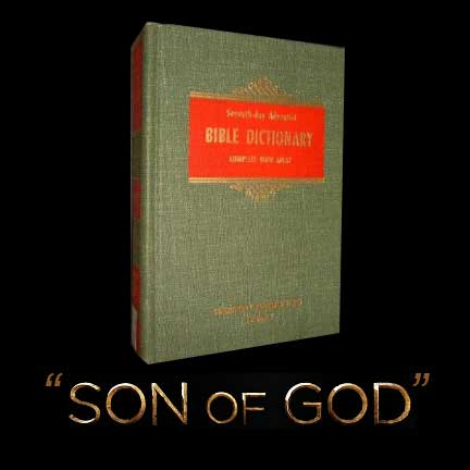 "Seventh Day Adventist Bible Dictionary Definition ""Son of God"""