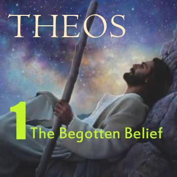 Video – Theos: The Begotten Belief – Chapter 1
