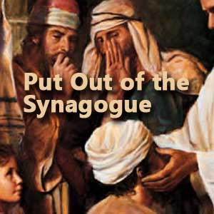 Put Out of the Synagogue Sermon Notes
