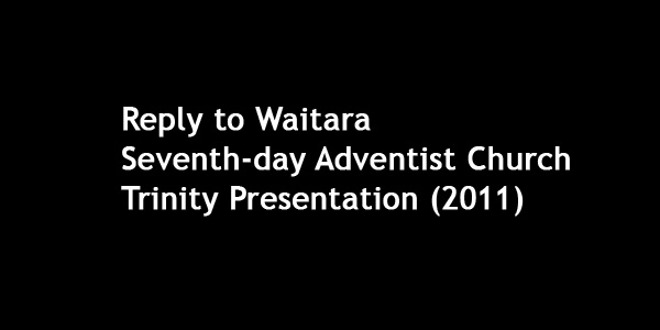 Restitution Ministries Replies to Seventh-day Adventist Presentation on Trinity Doctrine