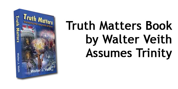 Truth Matters Book by Walter Veith Assumes Trinity