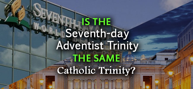Is the Seventh-day Adventist Trinity the same Catholic Trinity?