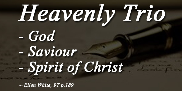 Ellen White's Heavenly Trio and Eternal Dignitaries Quotes