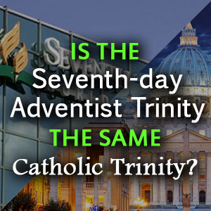 seventh-day-adventist-trinity-compare-catholic-trinity
