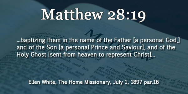Does Ellen White Explain Matthew 28:19 as a Trinity?
