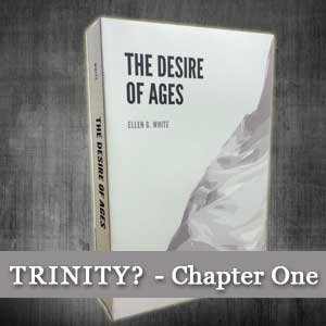 Does Desire of Ages by Ellen White Prove the Trinity?
