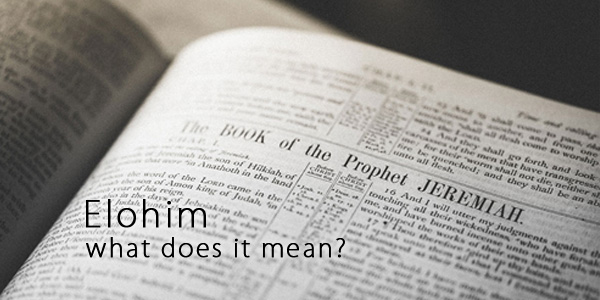Elohim. What does it mean?