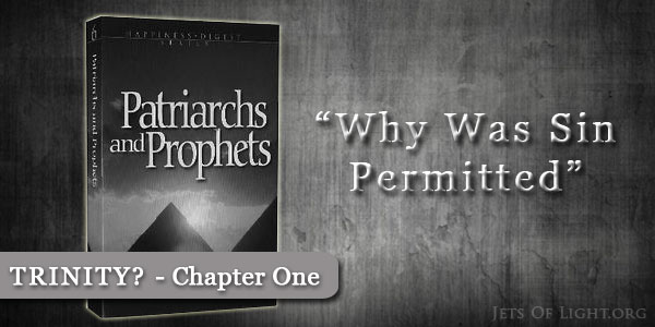 patriarchs-and-prophets-chapter-one-why-was-sin-permitted